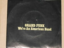 """GRAND FUNK -We're An American Band- 7"""" 45"""