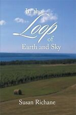 In the Loop of Earth and Sky, , Richane, Susan, Excellent, 2014-05-22,