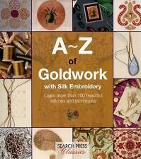 NEW - A-Z of Goldwork with Silk Embroidery (A-Z of Needlecraft)