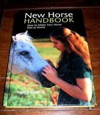 BOOK: New Horse Handbook: How to Make Your Horse Feel at Home [ANIMAL CARE]