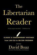 The Libertarian Reader: Classic & Contemporary Writings from Lao-Tzu to Milton F