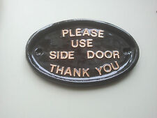 Please Use Side DoorThank You ,SZ2, HOUSE SIGN ,FUNNY SIGN, GATE SIGN