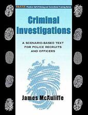 Criminal Investigations : A Scenario-Based Text for Police Recruits and...