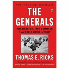 NEW The Generals: American Military Command from World War II to Today by Thomas