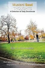 Mustard Seed Thoughts : A Collection of Daily Devotionals by Ron A. Edmondson...