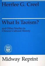 What Is Taoism?: and Other Studies in Chinese Cultural History by Creel, Herrle