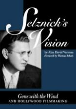 Selznick's Vision: Gone with the Wind and Hollywood Filmmaking (Texas Film and M