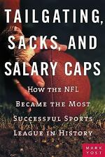 Tailgating, Sacks, and Salary Caps: How the NFL Became the Most Successful Sport
