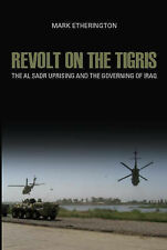 Mark Etherington Revolt on the Tigris: The Sadr Uprising and Governing Iraq (Cri