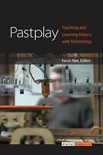 Pastplay: Teaching and Learning History with Technology Digital Humanities)