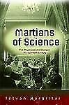 The Martians of Science Five Physicists Who Changed the Twentieth Century