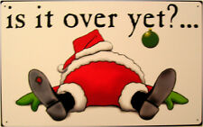 Is it Over Yet Santa Christmas Holiday Winter Song Music Metal Sign