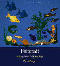 Feltcraft: Making Dolls, Gifts and Toys, Very Good Condition Book, Berger, Petra