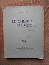 LE CHEMIN DU SOLEIL PAR LEON SOUGUENET - DEDICACE DE L'AUTEUR -