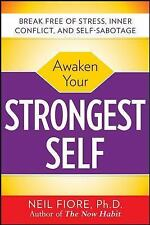 Awaken Your Strongest Self by Neil Fiore (2010, Paperback)