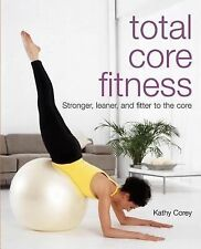 Total Core Fitness: Stronger, Leaner, and Fitter to the Core-ExLibrary