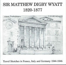 Sir Matthew Digby Wyatt 1820-1877: Travel Sketches/Lingard, 1994