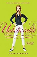 Pretty Little Liars: Unbelievable No. 4 by Sara Shepard (2008, Hardcover)