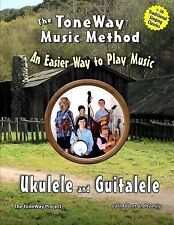 Ukulele and Guitalele - the ToneWay Music Method : An Easier Way to Play...
