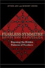 Fearless Symmetry : Exposing the Hidden Patterns of Numbers by Avner Ash and...