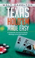 Texas Hold'em Made Easy: A Systematic Process for Steady Winnings at No-limit Ho