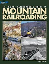 The Model Railroader's Guide to Mountain Railroading by Tony Koester (2011,...