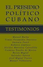 El Presidio Político Cubano. Testimonios by Antonia Turró, Alcides Martínez...