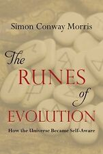 The Runes of Evolution : Hiow the Universe Became Self-Aware by Simon Conway...