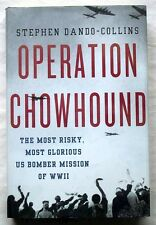 Operation Chowhound - Most Risky, Glorious U.S. Bomber Mission of WWII