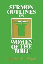 Sermon Outlines on Women of the Bible (Easy-To-Use Sermon Outline Series)