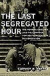 The Last Segregated Hour: The Memphis Kneel-Ins and the Campaign for Southern C