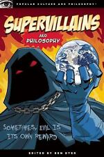 Supervillains and Philosophy: Sometimes, Evil is its Own Reward Popular Culture