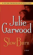Slow Burn: A Novel Garwood, Julie Mass Market Paperback