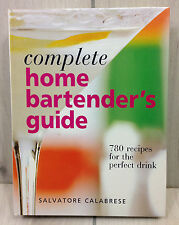 Complete Home Bartenders Guide 780 Recipes for the Perfect Drink by Salvatore