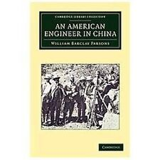 An American Engineer in China by William Barclay Parsons (2012, Paperback)