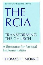 The RCIA: Transforming the Church: A Resource for Pastoral Implementation
