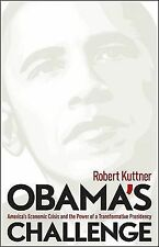 Obama's Challenge: America's Economic Crisis and the Power of a Transformative