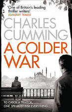 A Colder War (Thomas Kell Spy Thriller, Book 2) by Charles Cumming...
