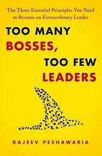 Too Many Bosses, Too Few Leaders: The Three Essential Principles You Need to Bec