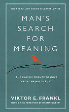 Man's Search for Meaning: The Classic Tribute to Hope from the Holocaust...