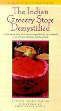 The Indian Grocery Store Demystified : A Food Lover's Guide to All the Best...