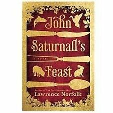John Saturnall's Feast by Lawrence Norfolk (2012, Hardcover)