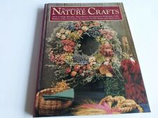 The Complete Book of Nature Crafts How to Make 150 Wreaths Dolls Decor MORE Book