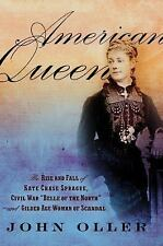 "American Queen: The Rise and Fall of Kate Chase Sprague--Civil War ""Belle of the"