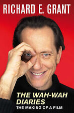 THE WAH-WAH DIARIES: The Making of a Film by Richard E. Grant Paperback Book