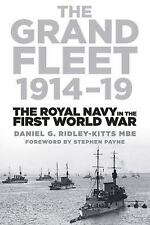 The Grand Fleet 1914-19: The Royal Navy in the First World War, Ridley-Kitts MBE