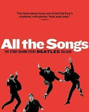 All the Songs : The Story Behind Every Beatles Release by Philippe Margotin...