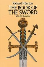 The Book of the Sword - Dover Military History, Weapons, Armor- Burton New