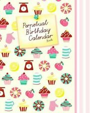 Perpetual Birthday Calendar Book Party Event Planner / Gift Log... 9781533589385