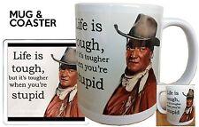 JOHN WAYNE QUOTATION MUG AND COASTER SET. LIFE IS TOUGH BUT IT.S TOUGHER WHEN..
